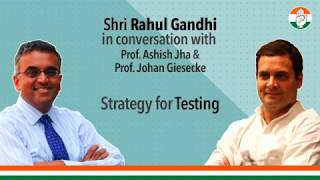 Strategy for Testing | Shri Rahul Gandhi in conversation with Prof. Ashish Jha on the Covid crisis