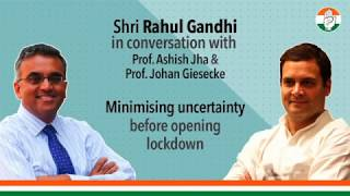 Minimising uncertainty before opening lockdown | Rahul Gandhi in conversation with Prof. Ashish Jha