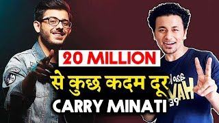 Carry Minati Inches Close To 20 MILLION Subscribers On Video | YouTube Vs Tik Tok