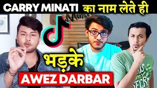 Awez Darbar GETS Angry On Comment On Carry Minati; Here's What Happened | Youtuber Vs Tik Toker