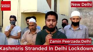#Coronavirus: Special Report On Kashmiris Stranded In Delhi Amid Lockdown Of Coronavirus:Zamin