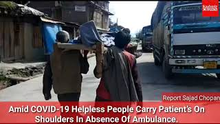 Amid COVID-19 Helpless People Carry Patient's On Shoulders In Absence Of Ambulance In Gool Ramban