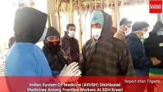 Indian System Of Medicine(AYUSH) Distributed Medicines Among Frontline Workers At SDH Kreeri.