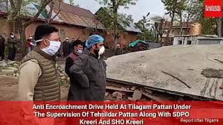 Anti Encroachment Drive Held At Tilagam Pattan Under The Supervision Of Tehsildar Pattan.