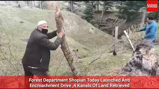 Forest Department Shopian Today Launched Anti Encroachment Drive, 4 Kanals Of Land Retrieved