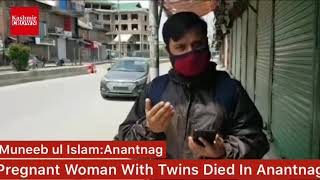 Pregnant Woman With Twins Died In Anantnag:Reports Muneeb Ul Islam