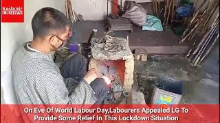 #WorldLabourDay:Labourers Appealed LG Of J&K To Provide Some Relief In This Lockdown Situation