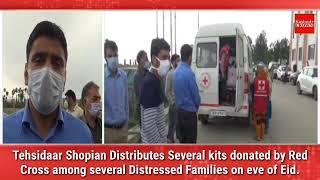Tehsidaar Shopian Distributes Several kits donated by Red Cross among several Distressed Families