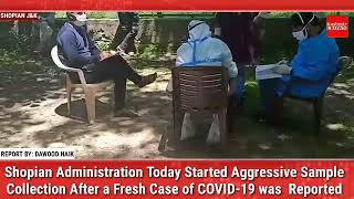 Shopian Administration Today Started Aggressive Sample Collection After a Fresh Case of COVID-19