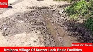 Kralpora Village Of Kunzer Lack Basic Facilities