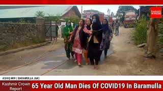 65 Year Old Man Dies Of COVID19 In Baramulla | Kashmir Crown Report