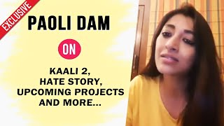 Paoli Dam On Kaali 2, Hate Story, Upcoming Projects And More... | Exclusive Interview