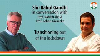Transitioning out of the lockdown | Shri Rahul Gandhi in conversation with Prof. Johan Giesecke