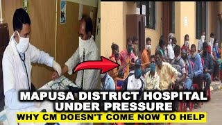 Mapusa District Hospital Overloaded Why CM doesn't come now to help like how he did on his birthday?