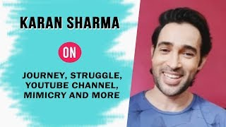 Karan Sharma Exclusive Interview | Struggle | Web Series | Mimicry