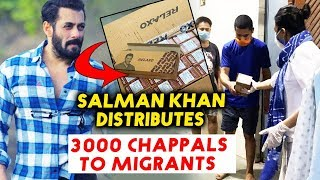 After 1 Lakh Sanitizers, Salman Khan Distributes 3000 Footwears To Migrants | Respect Bhaijaan