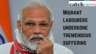 Migrant Labourers Undergone Tremendous Suffering: PM Modi In Letter To Citizens   Catch News