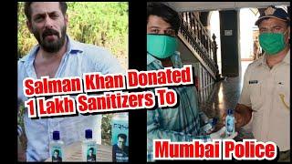 Salman Khan Donated 1 Lakh Sanitizers To Mumbai Police For This Reason