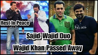 Wajid Khan From Sajid Wajid Duo Passed Away, Wajid Khan Nahi Rahe