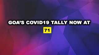 WATCH: Goa's COVID19 Tally Now Stands At 71