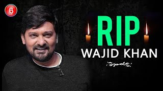 Wajid Khan Dies Of A Cardiac Arrest Amidst Coronavirus Crisis | Sajid-Wajid | Salman Khan