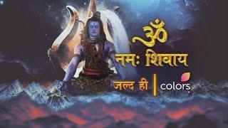 Om Namah Shivaay Soon On Colors TV   Maha Shiv Ke Jeevan Ki Mahaan Gatha