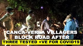 WATCH: Canca-Verla villagers block road after three tested +ve for COVID19