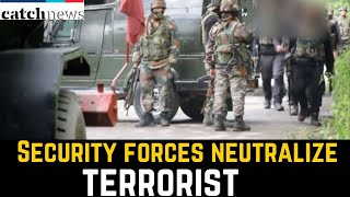 Security Forces Neutralize Terrorist In JandK's Awantipora | Latest News In English | Catch News