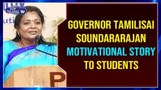 Governor Tamilisai Soundararajan Motivational Story to Students | Telangana News | Top Telugu TV