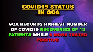 WATCH: Goa records highest number of COVID19 recoveries of 13 patients while 6 more tested positive