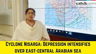 Cyclone Nisarga: Depression Intensifies Over East-Central Arabian Sea   Catch News