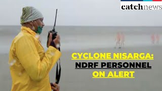 Cyclone Nisarga: NDRF Personnel On Alert In Parts Of Maharashtra | Latest News | Catch News