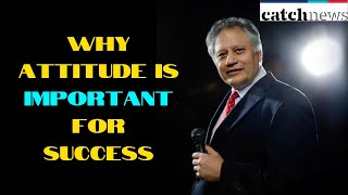 Shiv Khera Reveals Why Attitude Is Important For Success  Motivational Speech   Catch News