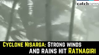 Cyclone Nisarga In Maharashtra: Strong Winds And Rains Hit Ratnagiri | Latest News | Catch News