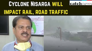 Cyclone Nisarga Will Impact Rail, Road Traffic: IMD DG | Latest News In English | Catch News