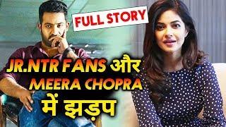 JR NTR Fans Vs Meera Chopra FIGHT On Social Media | Here's Full Story