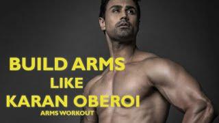 Build Lean & Muscular Arms like Karan Oberoi
