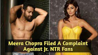 Meera Chopra Filed A Complaint Against Jr. NTR Fans