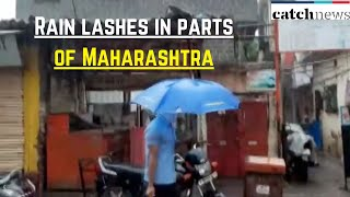 Rain Lashes In Parts Of Maharashtra | Latest News In English | Catch News