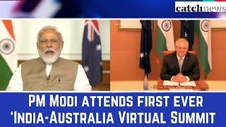 PM Modi Attends First Ever 'India-Australia Virtual Summit' With PM Scott Morrison | Catch News
