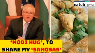 Wish I Could Be In India for 'Modi Hug', To Share My 'Samosas': PM Scott Morrison | Catch News