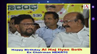 Happy Birthday Al Haj Ilyas Seth Ex Chairman NEKRTC Video Presentation By A.Tv Gulbarga 5-6-2020