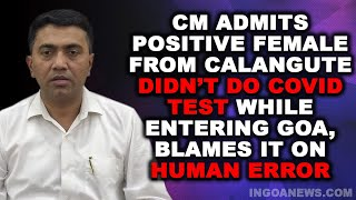 WATCH: CM admits female from Calangute who was tested positive didn't do COVID19 test while entering