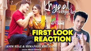 Khyaal Rakhya Kar First Look | Reaction | Review | Asim-Himanshi's Second Song