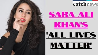 Sara Ali Khan's 'All Lives Matter' Post Gets Mixed Response | Catch News