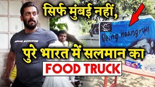 Salman Khan's Being Human FOOD TRUCK All Over India | Being Haangryy Food Truck
