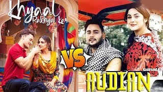Audian Vs Khyaal Rakhya Kar Song Clash | Shehnaz Gill Vs Himanshi Khurana