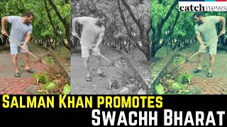 Salman Khan Promotes Swachh Bharat On World Environment Day | Catch News