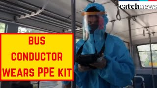 Mangaluru Bus Conductor Wears PPE Kit To Protect Himself From COVID-19 | Catch News