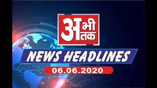 NEWS ABHITAK  HEADLINES 06.06.2020